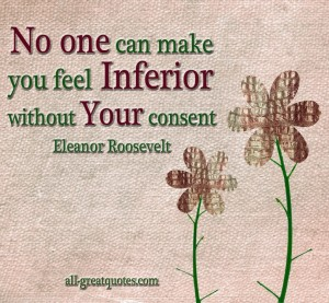 No-one-can-make-you-feel-inferior-without-your-consent-Eleanor-Roosevelt-1024x946
