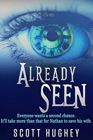 Already Seen by Scott Hughey