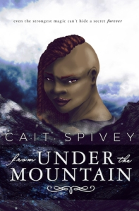 From Under the Mountain by Cait Spivey