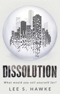 Dissolution by Lee S. Hawke